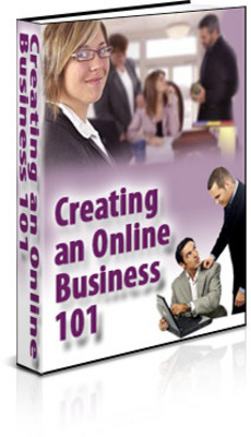 Product picture Online Business, Creating an Online Business 101 eBook