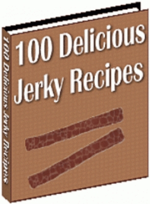 Product picture Beef Jerky Recipes, 100 Delicious Jerky Recipes eBook