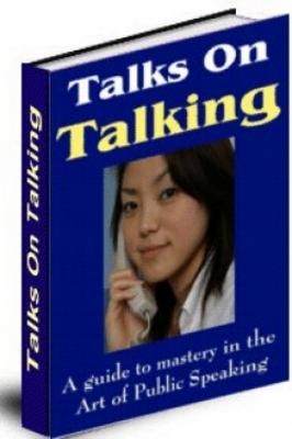 Product picture Public Speaking, Talks On Talking eBook